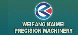 Weifang Kaimei Precision machinery Co., Ltd.