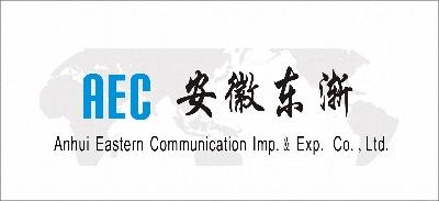 Anhui Eastern Communication Imp.& Exp. Co., Ltd.